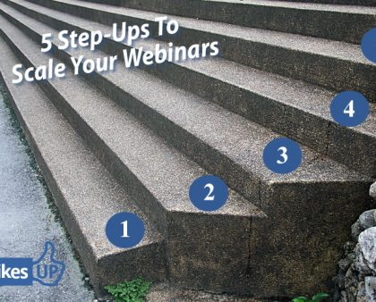 5 Step-Ups to Scale Your Webinar