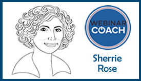 WebinarCoach.com, Sherrie Rose, Webinar Coach