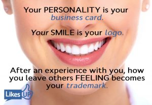 Your SMILE is your logo. Likesup
