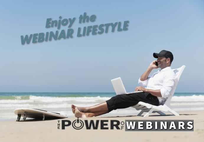 The Power of Webinars puts a great lifestyle at your finger tips