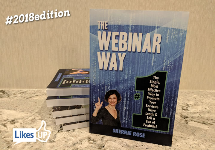 The Webinar Way: The Single, Most Effective Way to Promote your Services, Drive Leads & Sell a Ton of Products by author Sherrie Rose , WebinarCoach.com