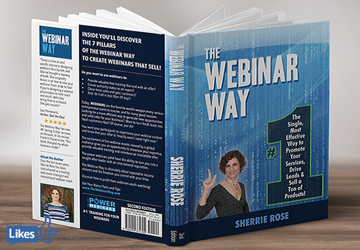 The Webinar Way: The Single, Most Effective Way to Promote your Services, Drive Leads & Sell a Ton of Products by author Sherrie Rose