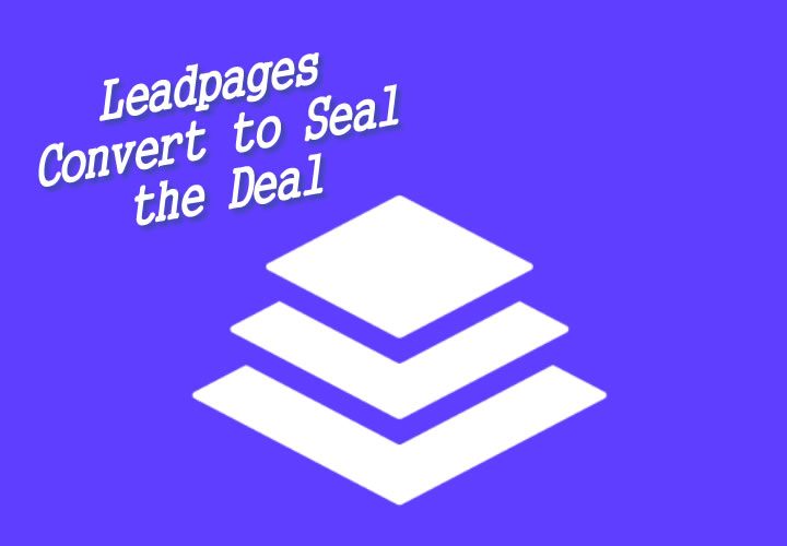 Convert to Seal the Deal Leadpages: Live and on-demand workshops, webinars, masterclass